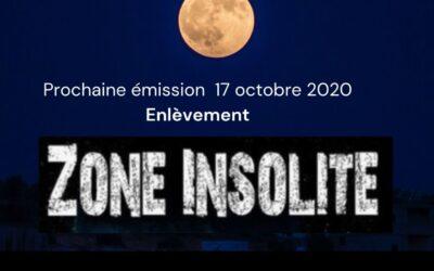Prochaine émission Zone Insolite 17 octobre